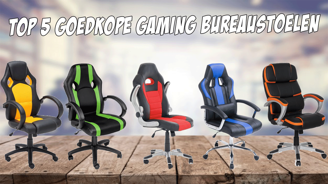 Top 5 goedkope gaming bureaustoelen